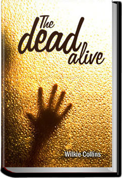 The Dead Alive by Wilkie Collins