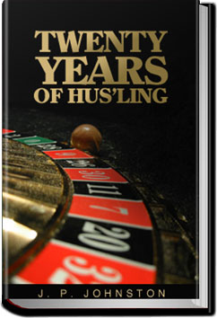 Twenty Years of Hus'ling by J. P. Johnston