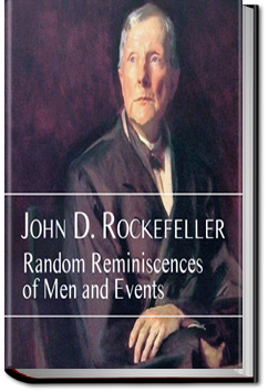 Random Reminiscences of Men and Events by John D. Rockefeller