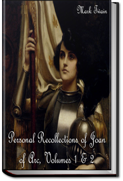 Personal Recollections of Joan of Arc - Volume 2 by Mark Twain