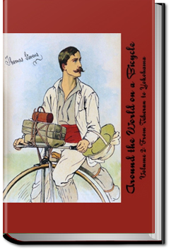 Around the World on a Bicycle - Volume 2 by Thomas Stevens
