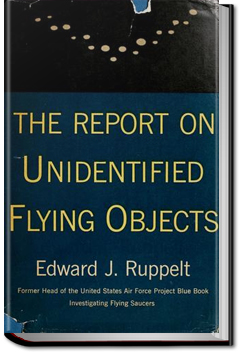 The Report on Unidentified Flying Objects by Edward J. Ruppelt