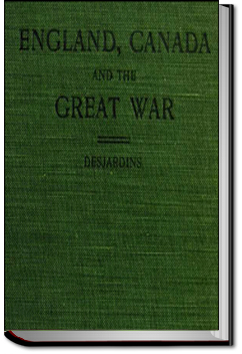 England, Canada and the Great War by Louis-Georges Desjardins