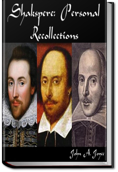 Shakespeare, Personal Recollections by John A. Joyce