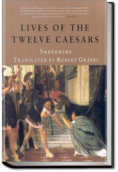 The Lives of Twelve Caesars by Gaius Suetonius Tranquillus