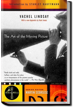 The Art of the Moving Picture by Vachel Lindsay