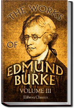 The Works of the Right Honourable Edmund Burke, Vol. 3 by Edmund Burke