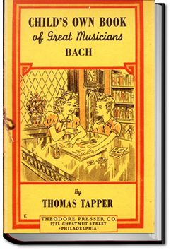 Johann Sebastian Bach : The story of the boy who sang in the streets by Thomas Tapper