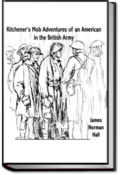 Kitchener's Mob, Adventures of an American in the British Army by James Norman Hall