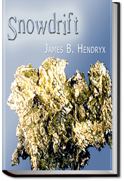Snowdrift by James B. Hendryx