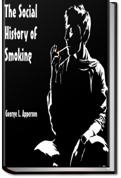 The Social History of Smoking by George Apperson