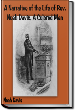 Life of Rev. Noah Davis, A Colored Man by Noah Davis
