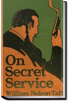 On Secret Service by William Nelson Taft