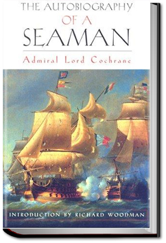 Autobiography of a Seaman by Lord Thomas Cochrane