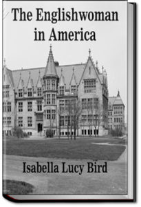 The Englishwoman in America by Isabella L. Bird