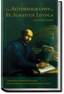 The Autobiography of St. Ignatius by St. Ignatius Loyola