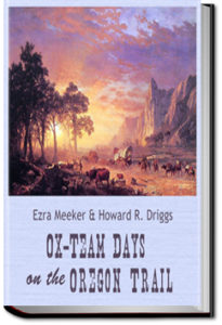 Ox-Team Days on the Oregon Trail by Ezra Meeker
