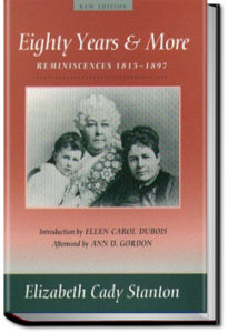 Eighty Years and More by Elizabeth Cady Stanton