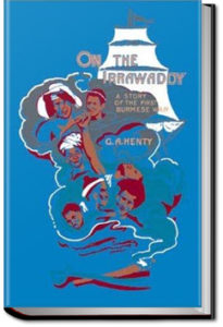 On the Irrawaddy by G. A. Henty