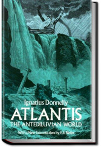 Atlantis : the antediluvian world by Ignatius Loyola Donnelly