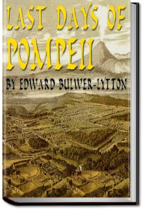 Last Days of Pompeii by Edward Bulwer-Lytton