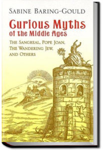 Curious Myths of the Middle Ages by Sabine Baring-Gould
