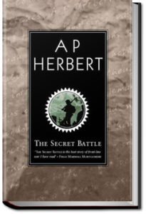 The Secret Battle by A. P. Herbert