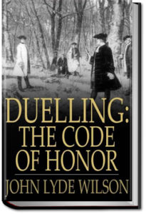 The Code of Honor by John Lyde Wilson