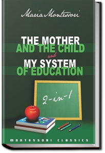 The Mother and the Child by Maria Montessori