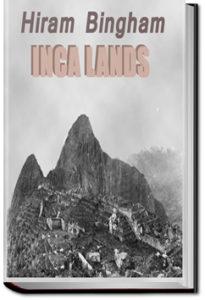 Inca Land by Hiram Bingham