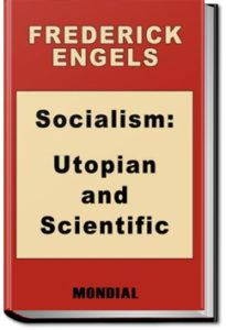 Socialism: Utopian and Scientific by Friedrich Engels