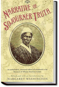 The Narrative of Sojourner Truth by Olive Gilbert and Sojourner Truth