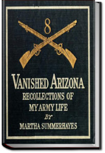 Vanished Arizona by Martha Summerhayes