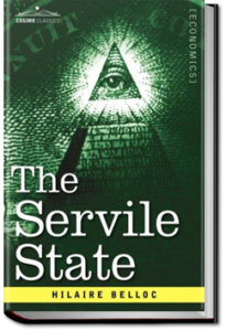 The Servile State by Hillaire Belloc