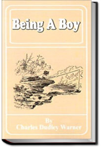 Being a Boy by Charles Dudley Warner