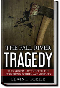 The Fall River Tragedy by Edwin H. Porter