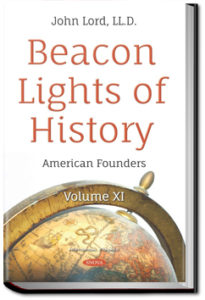 Beacon Lights of History - Volume 11 by John Lord