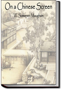 On a Chinese Screen by W. Somerset Maugham
