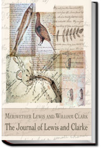 The Journals of Lewis and Clark, 1804-1806 by Meriwether Lewis and William Clark