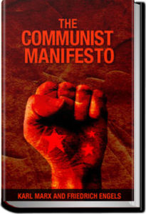 The Communist Manifesto by Engels and Marx