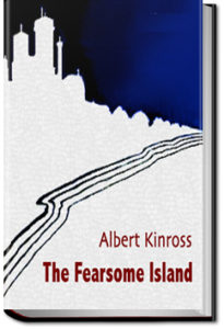 Fearsome Island by Albert Kinross