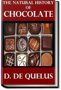 The Natural History of Chocolate by D. Quélus