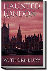 Haunted London by Walter Thornbury