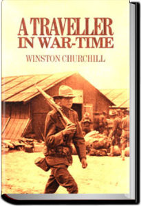 A Traveller in War-Time by Winston Churchill