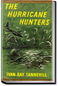 The Hurricane Hunters by Ivan Ray Tannehill