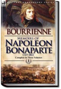 Memoirs of Napoleon Bonaparte by Louis Antoine Fauvelet de Bourrienne