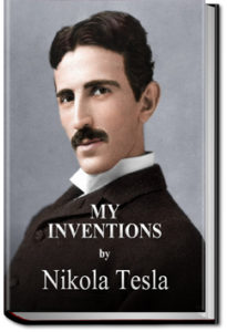 My Inventions and Other Works by Nikola Tesla