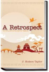 A Retrospect by James Hudson Taylor