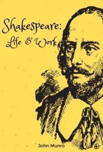 Shakespeare: Life and Work by John Munro