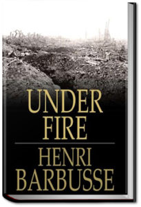 Under Fire: the story of a squad by Henri Barbusse
